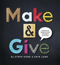Make and Give: Simple and Modern Crafts to Brighten Every Day-ExLibrary