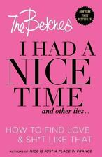 I Had a Nice Time and Other Lies...: How to Find Love & Sh*t Like That (Hardback