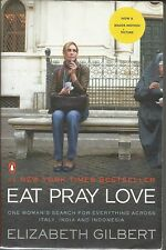 Eat, Pray, Love : One Woman's Search for Everything Across Italy, India and Ind…