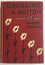 Drugging A Nation Samuel Merwin Opium China Hardcover 1908 Fleming Revell Co.