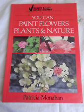 Studio: You Can Paint Flowers, Plants and Nature Vol. 2 by Patricia Monahan 1986