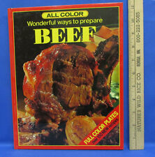 Cook Book Beef All Color Wonderful Ways To Prepare Beef 150 New Recipes