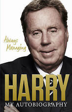 Always Managing: My Autobiography by Harry Redknapp (Hardback, 2013)