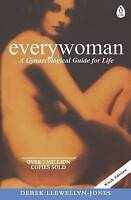 Everywoman: A Gynaecological Guide for Life by Derek Llewellyn-Jones...