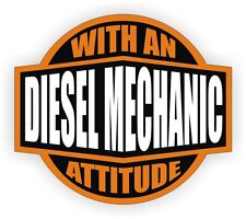 Diesel Mechanic With An Attitude Hard Hat Decal / Helmet Sticker Label Toolbox