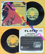 LP 45 7'' EL COCO Cocomotion Love to the world 1977 italy DERBY no cd mc dvd
