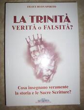 FELICE BUON SPIRITO - LA TRINITA' VERITA' O FALSITA'?COSA INSEGNANO VERAMENTE BG