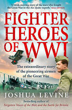 Fighter Heroes of WWI: The Untold Story of the Brave and Daring Pioneer...