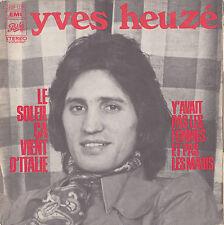 YVES HEUZE LE SOLEIL CA VIENT D'ITALIE FRENCH 45 SINGLE ROLAND VINCENT
