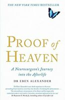 Proof of Heaven: A Neurosurgeon's Journey into the Afterlife, Alexander,  Eben,