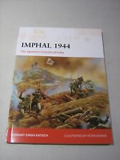 Campaign: Imphal 1944 : The Japanese Invasion India by Hemant Singh Katoch (2018