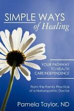 Simple Ways of Healing, , Taylor, Pamela, Very Good, 2011-08-26,