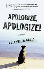 Apologize, Apologize! by Elizabeth Kelly (2010, Paperback) Family Life Novel