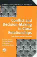 Conflict and Decision Making in Close Relationships: Love, Money and Daily Routi