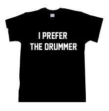 I PREFER THE DRUMMER T SHIRT SWAG DOPE FUNNY FASHION TUMBLR UNISEX