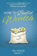 How to Build Wealth : Learn How to Earn Double-Digit Returns Trading Finan *NEW*