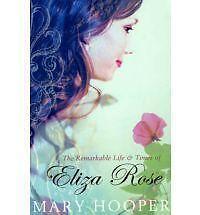 Il notevole la vita e i tempi di Eliza Rose da Mary Hooper (libro in brossura) NUOVO LIBRO