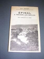 Régionalisme Vosges Epinal a travers les siècles des origines 1950 Testart 1956