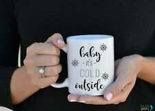 Baby It's Cold Outsidewinter Coffee Mug Christmas Mugs Gift For Her