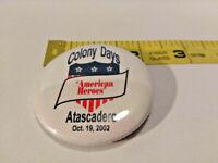 Atascadero California Colony Days American Heros Button Pin 2002 ~ Ships FREE