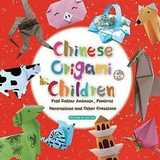Chinese Origami for Children: Fold Zodiac Animals, Festival Decorations and Other Creations: This Easy Origami Book is Fun for Both Kids and Parents by Lin Xin (Paperback, 2016)