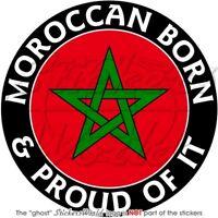 MAROC Marocaine Né et Fier Vinyle Sticker Autocollant