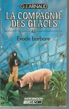 La Compagnie des Glaces 41.Exode barbare . G.-J. ARNAUD SF52