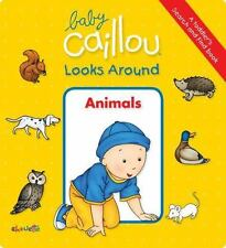 Baby Caillou Looks Around: Animals (A Toddler's Search and Find Book)