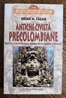 BRIAN M. FAGAN - ANTICHE CIVILTA` PRECOLOMBIANE - 1ED. 1999 NEWTON (BQ)