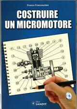 Libro Costruire un micromotore (scoppio per aereomodellismo meccanica precisione