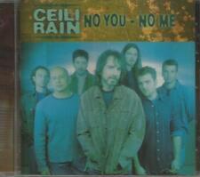 Ceili Rain No You No Me SEALED NEW CD Bob Halligan Jr. 2002 Cross Driven