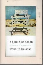 THE RUIN OF KASH BY ROBERTO CALASSO (2018) ARC SOFTCOVER TRANSLATED BY RICHARD
