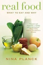 Real Food: What to Eat and Why by Planck, Nina