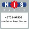 49725-9F505 Nissan Hose-return, power steering 497259F505, New Genuine OEM Part