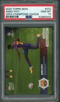 Ansu Fati 2020 Topps Now UEFA Champions League Soccer Rookie Card #003 PSA 10