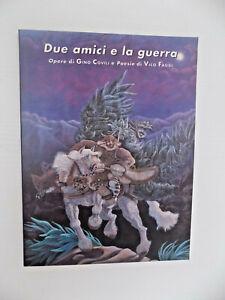 Due amici e la guerra Opere di Gino Covili Poesie di Vico Faggi - A12