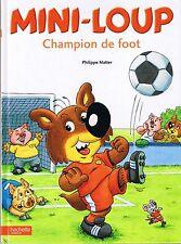 ALBUM Mini Loup Champion de Foot * Philippe MATTER * Hachette * humour book