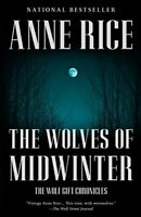 The Wolves of Midwinter: The Wolf Gift Chronicles (2) by Rice, Anne Book The