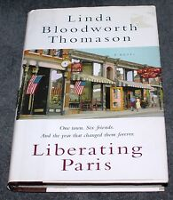 Liberating Paris : A Novel by Linda Bloodworth Thomason (2004, Hardcover)