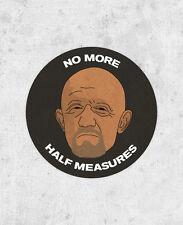 Breaking Bad Sticker - Mike Ehrmantraut  'No More Half Measures' walter white