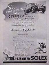 PUBLICITÉ DE PRESSE 1939 CITROËN 11 CV. T.A AVEC CARBURATEUR SOLEX - ADVERTISING
