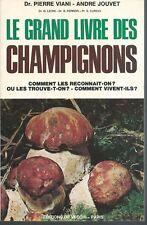 Le grand livre des champignons.Dr.Pierre VIANI / André JOUVET.De Vecchi T004