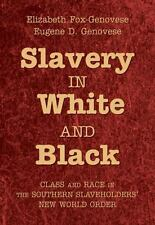 Slavery in White and Black : Class and Race in the Southern Slaveholders' New...