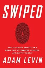 Swiped: How to Protect Yourself in a World Full of