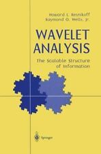 Wavelet Analysis : The Scalable Structure of Information by Howard L....