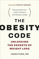 Obesity Code : Unlocking the Secrets of Weight Loss, Paperback by Fung, Jason...