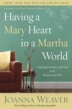 Having a Mary Heart in a Martha World: Finding Intimacy with God in the Busyness