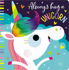 Always Hug a Unicorn, a charming board book with texture (2019)