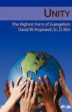 Unity : The Highest Form of Evangelism by Sr. David W. Hopewell (2009,...