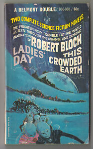 Ladies' Day / This Crowded Earth by ROBERT BLOCH, Pbk, Belmont Double 1968  r